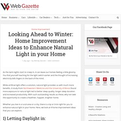 Looking Ahead to Winter: Home Improvement Ideas to Enhance Natural Light in your Home - Web Gazette