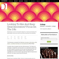 Looking To Hire And Keep Great Innovators? Focus On The 3 Rs