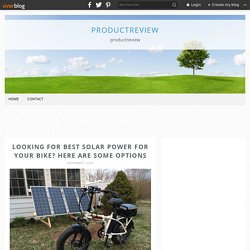 Looking for Best Solar Power for Your Bike? Here are Some Options - Productreview