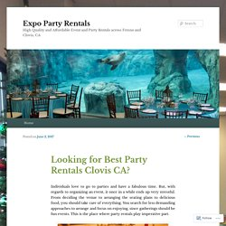 Looking for Best Party Rentals Clovis CA?