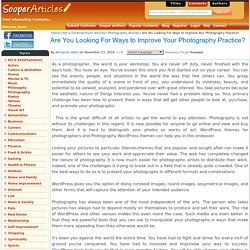 Are You Looking For Ways to Improve Your Photography Practice?