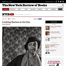 Looking Harlem in the Eye by Darryl Pinckney