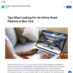 Tips When Looking For An Online Event Platform In New York