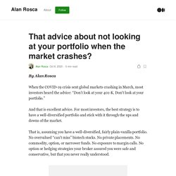 That advice about not looking at your portfolio when the market crashes?