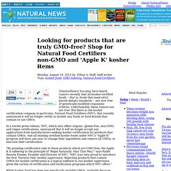Looking for products that are truly GMO-free? Shop for Natural Food Certifiers non-GMO and 'Apple K' kosher items