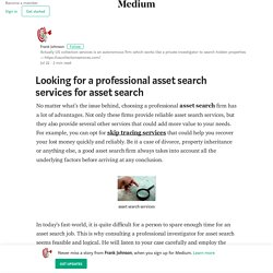 Looking for a professional asset search services for asset search