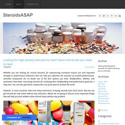 Looking for High-Quality Steroids for Sale? Here's the Guide you need to read