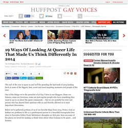 19 Ways Of Looking At Queer Life That Made Us Think Differently In 2014