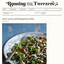 sweet, savory and looking back in blue Running With Tweezers