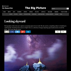 Looking skyward - The Big Picture