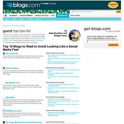 Top 10 Blogs to Read to Avoid Looking Like a Social Media Fool : Media : Technology