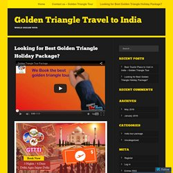 Looking for Best Golden Triangle Holiday Package?