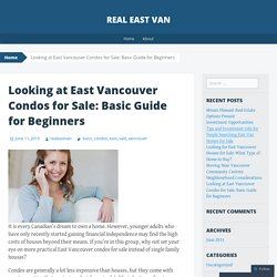 Looking at East Vancouver Condos for Sale: Basic Guide for Beginners