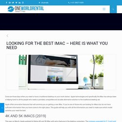 LOOKING FOR THE BEST IMAC – HERE IS WHAT YOU NEED - One World Rental Australia