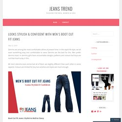 Looks Stylish & Confident with Men's Boot Cut Fit Jeans – Jeans Trend