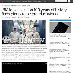 IBM looks back on 100 years of history, finds plenty to be proud of (video)