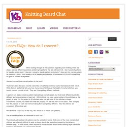Loom FAQs: How do I convert? « Knitting Board Blog