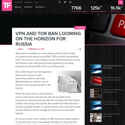 VPN and TOR Ban Looming on the Horizon for Russia
