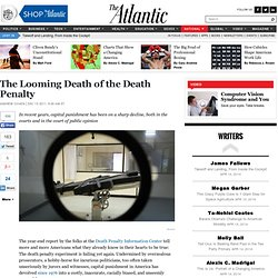 The Looming Death of the Death Penalty - Andrew Cohen - National