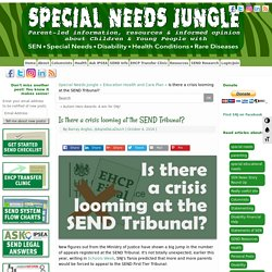 Is there a crisis looming at the SEND Tribunal? - Special Needs Jungle