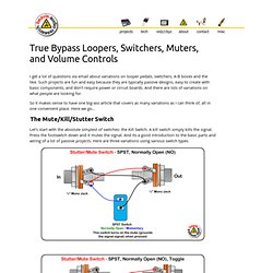 True Bypass Loopers, Switchers, Muters, and Volume Controls