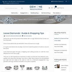 Loose Diamonds : Guide & Shopping Tips