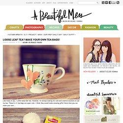 Loose Leaf Tea? Make Your Own Tea Bags!