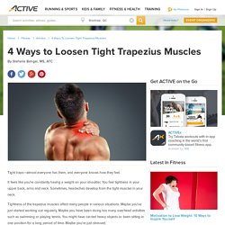 4 Ways to Loosen Tight Trapezius Muscles