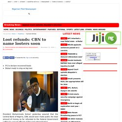 Loot refunds: CBN to name looters soon
