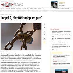 Loppsi 2, bientot Hadopi en pire ?