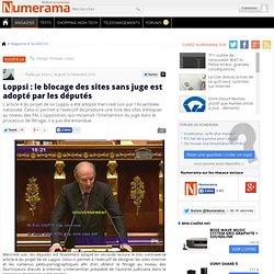 Loppsi : le blocage des sites sans juge est adopté par les députés