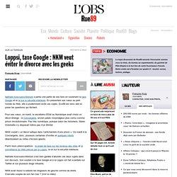 Loppsi, taxe Google : NKM veut éviter le divorce avec les geeks