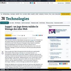 Loppsi : un juge devra valider le blocage des sites Web - LeMond