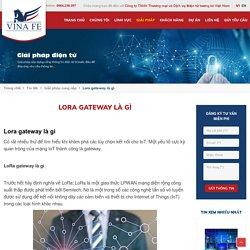 Lora gateway là gì