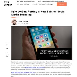 Kyle Lorber: Putting a New Spin on Social Media Branding