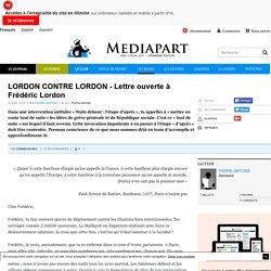 LORDON CONTRE LORDON - Lettre ouverte à Frédéric Lordon