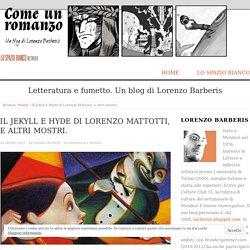 Il Jekyll e Hyde di Lorenzo Mattotti, e altri mostri. - Lorenzo Barberis