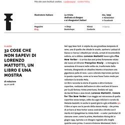 32 COSE CHE NON SAPEVI DI LORENZO MATTOTTI, UN LIBRO E UNA MOSTRA – ILIT Magazine