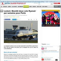 Lorient. Bientôt deux vols Ryanair par semaine pour Porto
