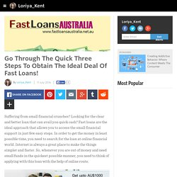 Loriya_Kent - Go Through The Quick Three Steps To Obtain The Ideal Deal Of Fast Loans!