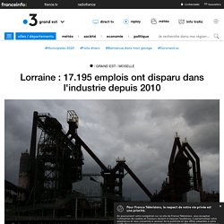Lorraine : 17.195 emplois ont disparu dans l'industrie depuis 2010