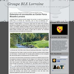 Extension et nouveautés au Center Parcs Moselle-Lorraine