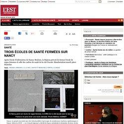 Trois écoles de santé fermées sur Nancy - L'Est Républicain