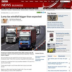 Lorry tax windfall bigger than expected