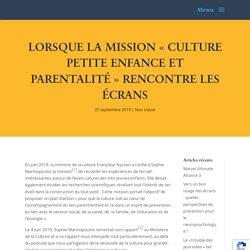 Lorsque la Mission « Culture petite enfance et parentalité » rencontre les écrans - 3-6-9-12