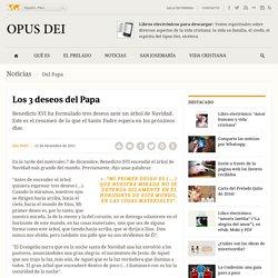 Los 3 deseos del Papa - Opus Dei