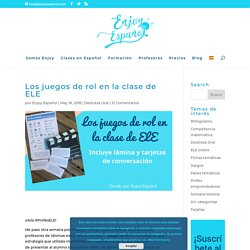 Los juegos de rol en la clase de ELE - Enjoy Español