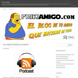 Los mejores Podcast en español