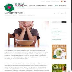"""Los niños y """"lo verde"""" - Brócoli Pasión"""