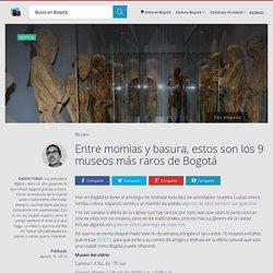 Los nueve museos más raros de Bogotá